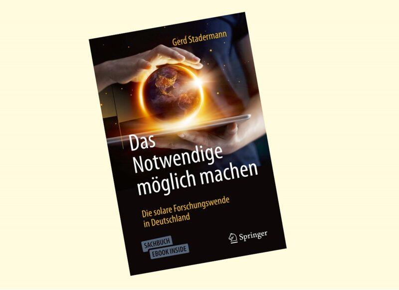 """Zu sehen ist das Cover des Buches """"Das Notwendige möglich machen – Die solare Forschungswende in Deutschland"""" von Gerd Stadermann."""