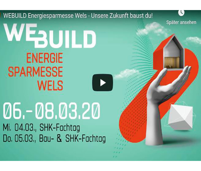Webuild Energiesparmesse Wels vom 6.bis 8.3.2020 Videohinweis