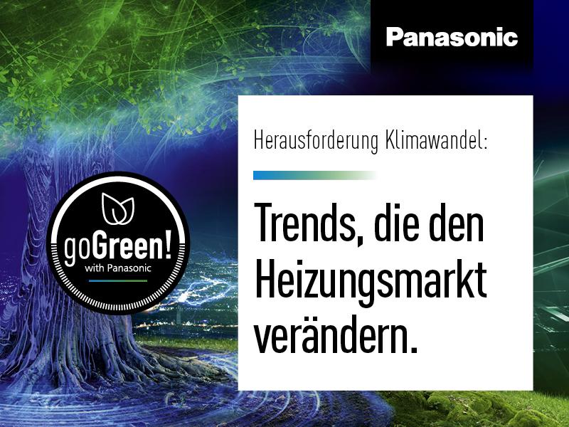 Panasonic:go Green, Herausforderung Klimawandel: Trends, die den Heizungsmarkt verändern